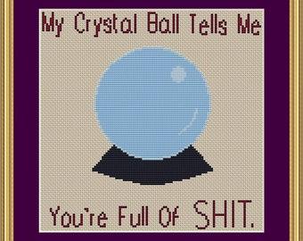 My crystal ball tells me you're full of sh*t cross stitch pattern chart
