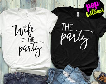 Wife of the Party. Bachelorette Party Shirts. Bridal Party Shirts. Bridesmaid Shirts. Bride Shirt. Wife Shirt. Wedding Party Shirts.