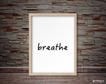 Typography print, breathe typography print, Minimalist typography print, breathe sign print  #TYP001