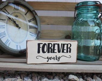 Forever yours sign, mini mantle sign, love sign, valentines sign Anniversary sign, White rustic love sign, I'm yours sign, farmhouse rustic
