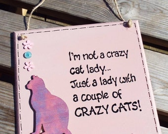CRAZY CAT LADY wooden plaque - hand-painted, hand-written. Can be personalised. Ideal gift for the cat lover