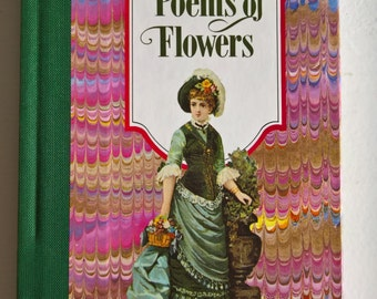 Poems of Flowers Edited by Gal Harvey --- Vintage Poetry Collection Book --- Classic Literature Anthology --- Sweet Floral Love Sentiments