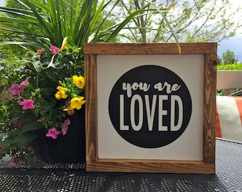 "You are loved 9""x9"" 