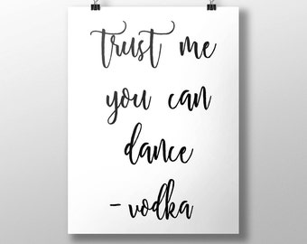 Trust Me You Can Dance, Typography Print, Wedding Deco, Printable Inspirational Quote, Wall Art, Motivational, Customisable Typography Print