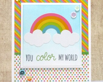 Rainbow Card- Spring Card- You Color My World- All Occasion Card- Hello Card- Just Because Card