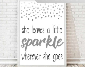 Wall Art - Quote - She leaves a little sparkle wherever she goes - Silver - INSTANT DIGITAL DOWNLOAD