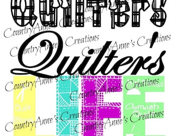 "SVG PNG DXF Eps Ai Wpc Cut file for Silhouette, Cricut, Pazzles, ScanNCut  -""Quilter's Life""  svg"