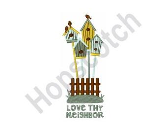 Birdhouses - Machine Embroidery Design, Love Thy Neighbor