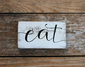 Eat Rustic Wood Sign, Small Sign, Reclaimed Wood Sign, Kitchen Signs, Hand Lettered Sign, Kitchen wall decor, Farmhouse Kitchen Sign