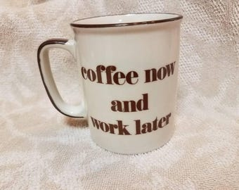 Coffee Vintage Mug - Coffee Now and Work Later - Made in Japan