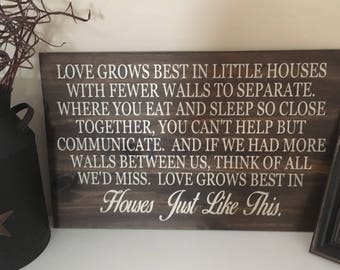 Love grows best in little houses... Wood sign
