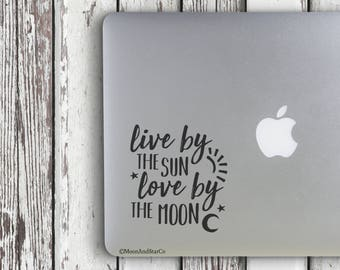 Live By The Sun Love By The Moon                , Laptop Stickers, Laptop Decal, Macbook Decal, Car Decal, Vinyl Decal