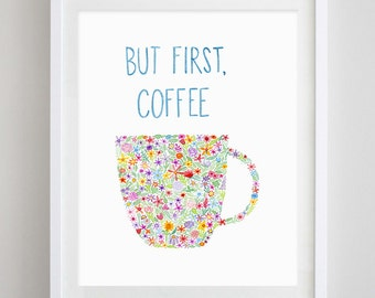 But First, Coffee Floral Watercolor Art Print