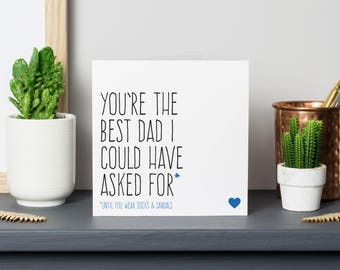 Funny Fathers Day card or birthday card for dad, Fathers gift, You're the best Dad I could have asked for