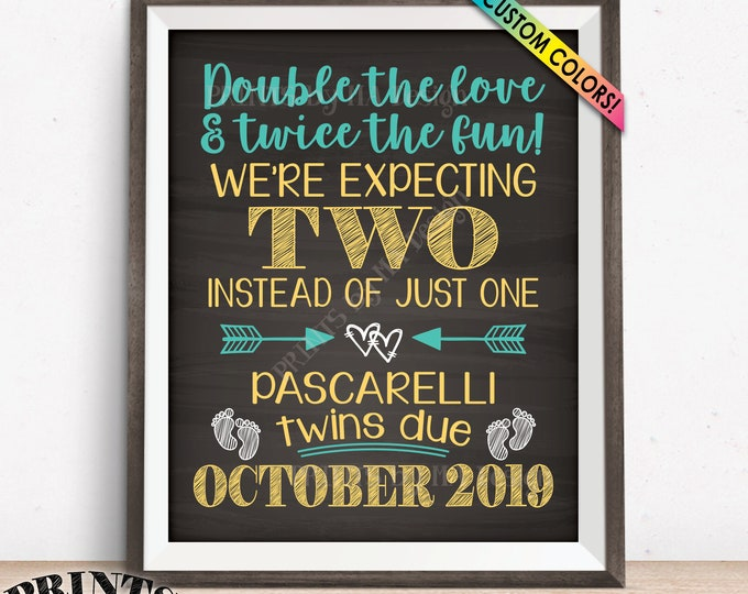 Twins Announcement, Pregnant with Twins Sign, Double the Love & Twice the Fun, Twins Due with Twins, PRINTABLE Chalkboard Style 8x10/16x20""