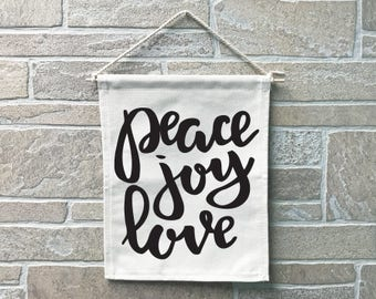 Peace Joy Love // Heavy Cotton Canvas Banner // Made In The USA