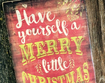 Have Yourself a Merry Little Christmas Distressed Wooden Holiday Sign 8x10