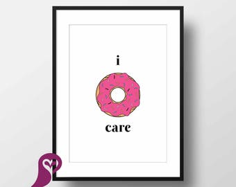 I D'ont Care Poster | Donuts | Quote | Typography | Inspirational | Wall Art | Wall Decor | Home Decor | Bedroom Decor | Poster | Digital