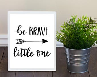Be Brave Little One Hand Lettered  Printable - Nursery - Wall Decor - Wall Art - Gift - 8x10