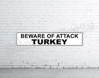 "Beware Of Attack Turkey 4"" x 18"" Aluminum Novelty Sign"