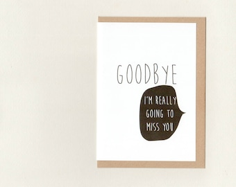 GOODBYE I'm really going to MISS YOU . farewell card . art card . greeting card . bon voyage . good bye . moving . minimal simple australia