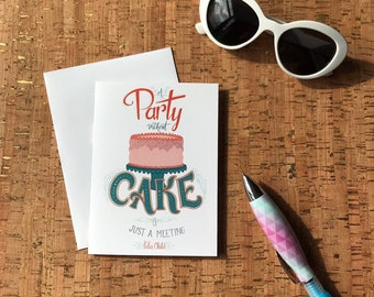 Birthday Card | Sprinkles | Baby Shower Card | Wedding Card | Blank Card | A Party Without Cake Julia Child Lettered Greeting Card