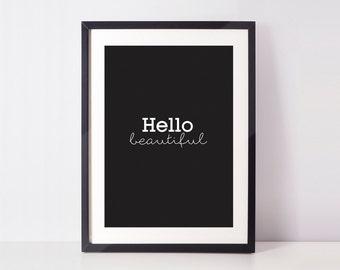 Hello Beautiful. Black and white typographic print