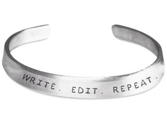 WRITE. EDIT. REPEAT. Bracelet - Gifts for Writers - Writer Jewelry - Writing - Stamped Bangle Bracelet - One Size Fits All