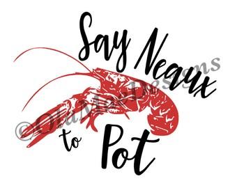 Crawfish Say Neaux to Pot Digital file