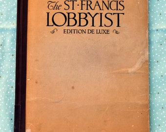 Vintage 1920 San Francisco Democratic National Convention Book / California / History / Politics / Hotel St. Francis Lobbyist