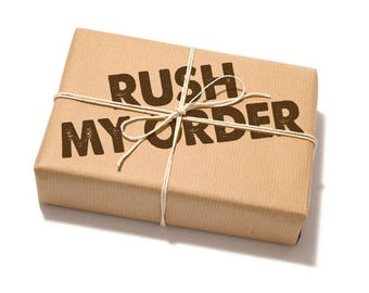 Rush order - your order will be moved to the head of the line and will be shipped by priority mail within 2 business days of ordering.