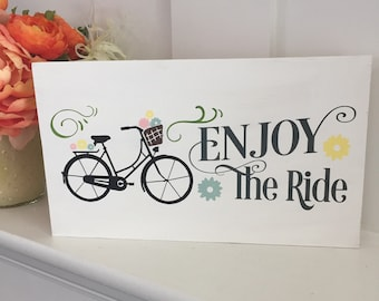 Enjoy the ride wooden sign - wood bicycle sign - vintage style bike sign - bike with basket of flowers sign - french country bike decor