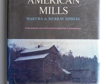 Early American Mills by Martha and Murray Zimiles