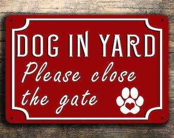 GATE SIGN, Dog Sign Gate sign, Dog in Yard Sign, Please Close the Gate, Outdoor Gate Sign, Outdoor Dog in Yard Sign, Dog Heart Paw Gate Sign