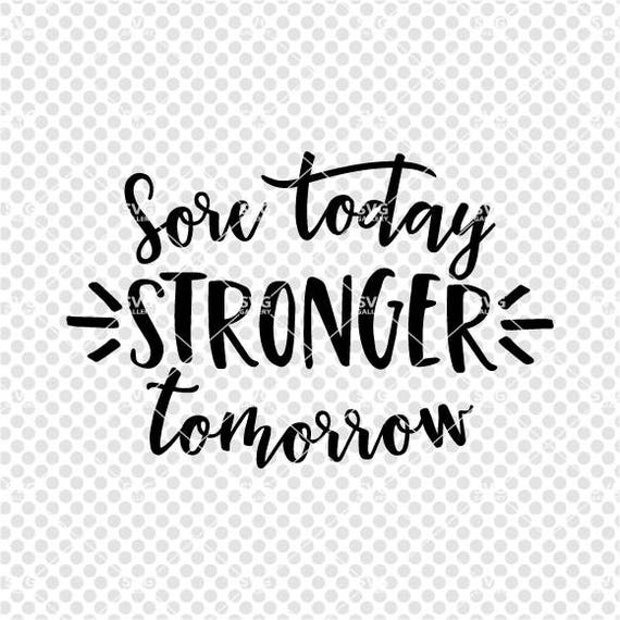 Fitness Svg Gym Svg Sore Today Stronger Tomorrow Svg