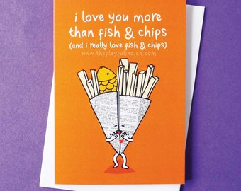 I love you more than fish and chips (and I really love fish and chips)