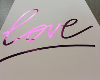 Love Print   Customisable foil colour & size  