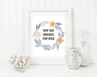 Your Vibe Attracts Your Tribe Wall Art, Digital Wall Art, Printable Wall Art, Floral Wreath Quote, Digital Print Wall Decor