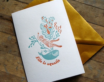 Life is aquatic - Letterpressed card
