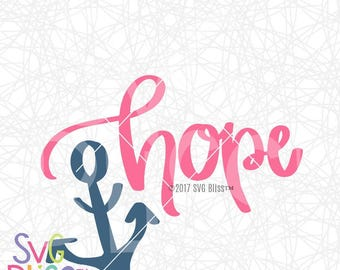 Hope SVG DXF, Anchor, Faith, Hand Lettered, Christian, Inspirational, Cricut & Silhouette Compatible Cutting File Design, SVG Bliss