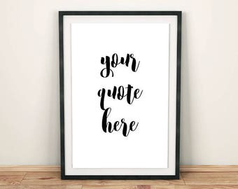 Custom PRINTABLE poster, Custom quote poster, Your quote here, Wall decor, Custom typography, Printable quote home decor, Your text here
