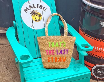 That's The Last Straw - Straw Tote - Beach Bag