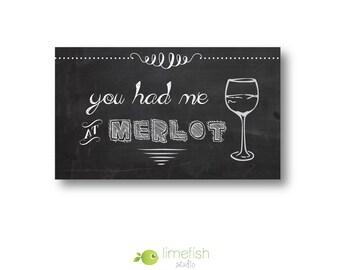 "Wine Magnet - ""You Had Me At Merlot"" - Wine Lover Gift - Chalkboard Magnet"