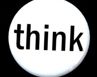 Think - Pinback Button Badge 1 inch