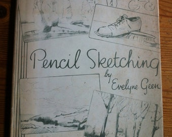 1945 Pencil Sketching by Evelyne Geen great old how to art book hardcover