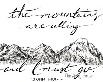 The Mountains Are Calling And I Must Go - John Muir - Digital Download Art Typography Print