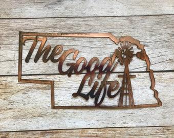 The Good Life Nebraska Custom Metal Artwork Sign