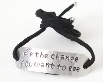 Wrap Bracelet Be The Change You Want To See hand stamped Wrap bracelet Inspirational Quote Black suede Wrap Bracelet Jewelry gifts