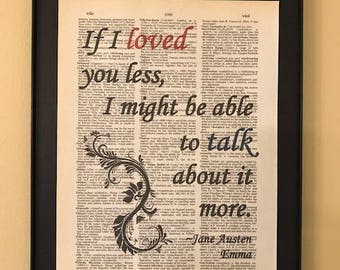 Jane Austen Page Art; If I loved you less, I might be able to talk about it more; Emma