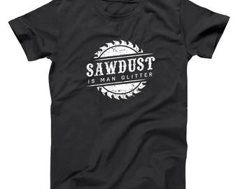 Sawdust Is Man Glitter Woodworking Fathers Woodshop Funny Dad Basic Men's T-Shirt DT2197